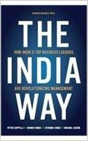The India Way (Indian Edition) :How India's Top Business Leaders Are Revolutionizing Management