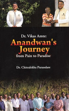 Dr. Vikas Amte Anandwans Journey From Pain To Paradise