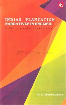 Indian Plantation Narratives In English