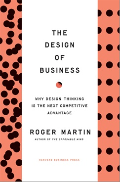 The Design of Business: How Design Thinking Creates Competitive Advantage