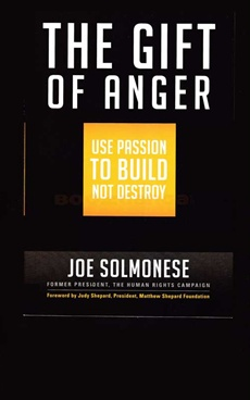 The Gift of Anger Use Passion to Build Not Destroy