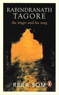 Rabindranath Tagore : The Singer And His Song