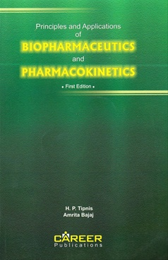 Principles And Applications of Biopharmaceutics And Pharmacokinetics