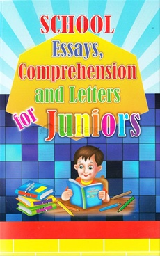 School Essays, Letters, Paragraphs, Comprehension And Letters For Juniors