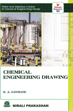 "Chemical Engineering Drawing - "" E"" Scheme Semester VI"