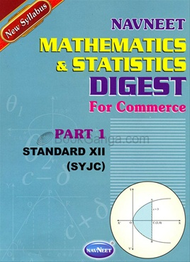 Navneet Mathematics & Statistics Digest for Commerce (Part 1