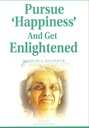 Pursue 'Happiness' And Get Enlightened