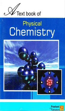 A Text Book Of Physical Chemistry