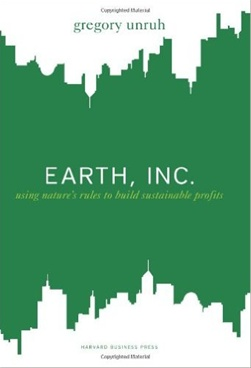 Earth, Inc: Using Nature's Rules to Build Sustainable Profits