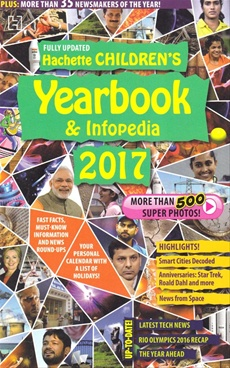 Hachette Childrens Yearbook and Infopedia - 2017