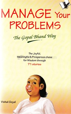 Manage Your Problems The Gopal Bhand Way