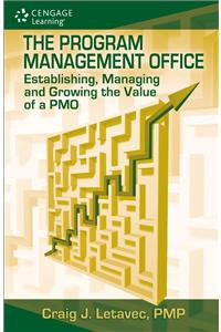 The Program Management Office: Establishing, Managing and Growing the Value of a PMO (HB)