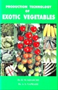 Production Technology - Of Exotic Vegetables