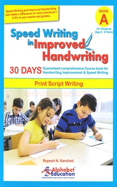 Speed Writing In Improved Handwriting - Print Script Writing (Age 6 - 9)