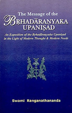 The Message Of The Brhadaranyaka Upanisad
