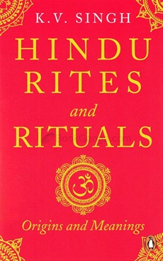 Hindu Rites and Rituals: Where They Come from and What They Mean