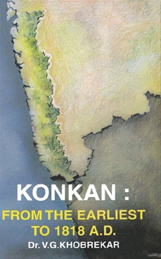 Konkan From The Earliest To 1818 A.D.