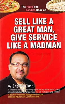 Sell Like A Great Man, Give Service Like A Madman