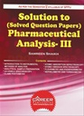 Solution To ( Solved Question Papers ) Pharmaceutical Analysis - III