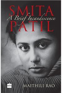 Smita Patil A Brief Incandescence