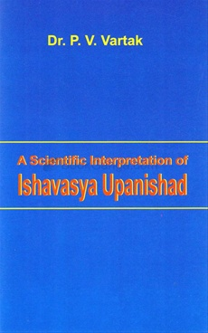 A scientific Interpretation of Ishavasya Upanishad