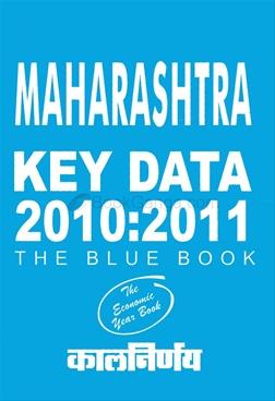Maharashtra Key Data 2010 : 2011 (The Blue Book)