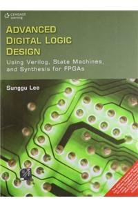 Advanced Digital Logic Design: Using Verilog, State Machines and