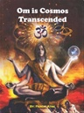 Om is Cosmos Transcended