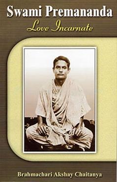 Swami Premananda : Love Incarnate