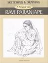 Sketching And Drawing : Ravi Paranjape