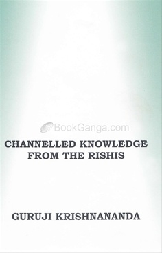 Channelled Knowledge from The Rishis Vol-4