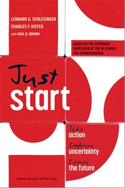 Just Start: Creating What you Want in an Uncertain World