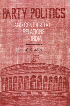 Party Politics And Centre State Relations In India