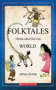 Folktales From Around The World by Hema Pande