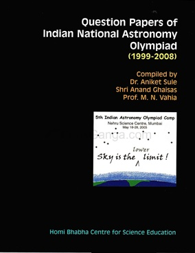 Question Papers Of Indian National Astronomy Olympiad ( 1999- 2008)