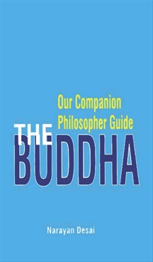 Our Companion Philosopher Guide : The Buddha