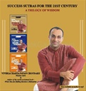 Success Sutras For The 21st Century : A Trilogy Of Wisdom