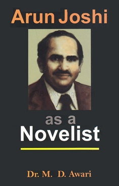 Arun Joshi as a Novelist