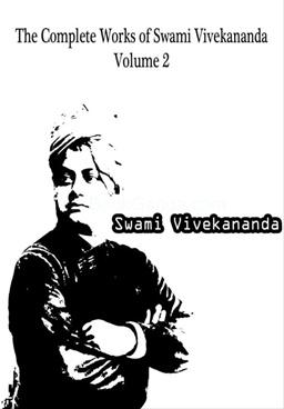 The complete works of Swami Vivekananda Vol 2