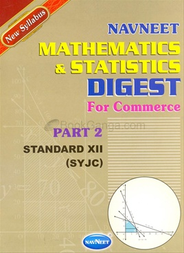 Navneet Mathematics & Statistics Digest for Commerce (Part 2