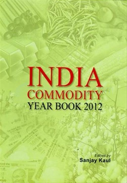 India Commodity Year Book 2012