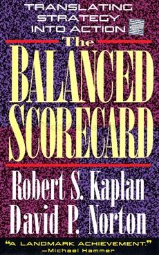The Balanced Scorecard by KAPLAN ROBERT - HARVARD BUSINESS