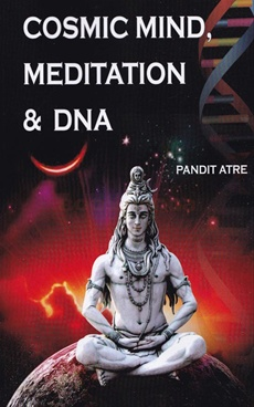 Cosmic Mind, Meditation & DNA
