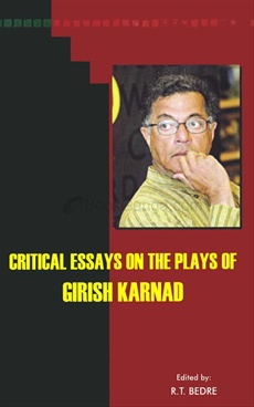Critical Essays On The Plays Of Girish Karnad