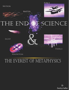 The End of Science & The Everest of Metaphysics