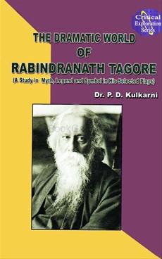The Dramatic World Of Rabindranath Tagore