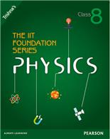 The IIT Foundation Series Physics Class 8