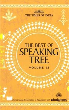 The Best Of Speaking Tree Vol. 12