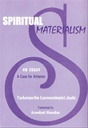 Spiritual Materialism An Essay A Case For Atheism
