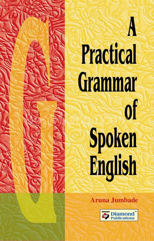A Practical Grammer Of Spoken English